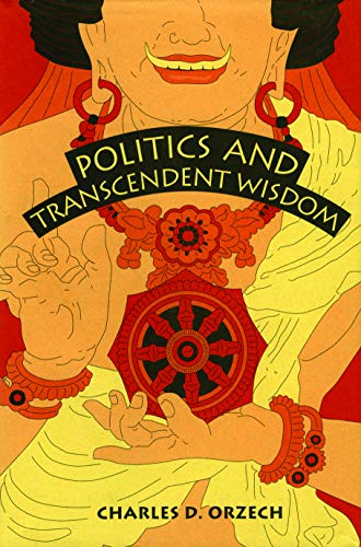 Politics and Transcendent Wisdom: The Scripture for Humane Kings in the Creation of Chinese ...