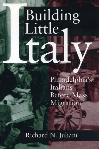 9780271017327: Building Little Italy: Philadelphia's Italians Before Mass Migration