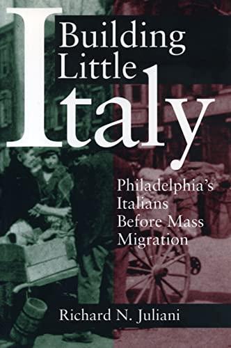 9780271017327: Building Little Italy: Philadelphia's Italians Before Mass Migration