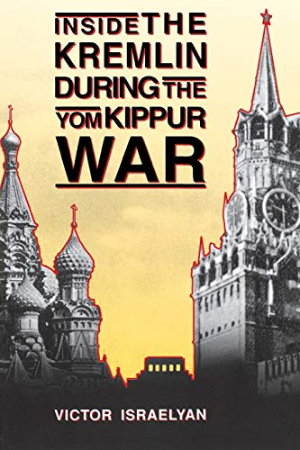 Inside the Kremlin During the Yom Kippur War: Victor Israelyan