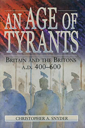 9780271017426: An Age of Tyrants: Britain and the Britons, A.D. 400-600