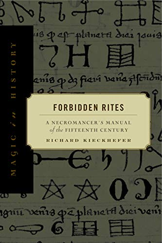9780271017501: Forbidden Rites: A Necromancer's Manual of the Fifteenth Century (Magic in History)
