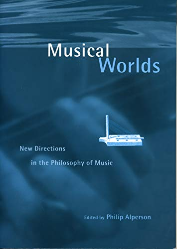 9780271017693: Musical Worlds: New Directions in the Philosophy of Music