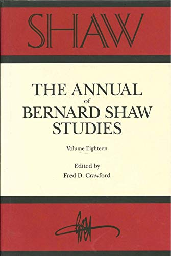 Shaw: The Annual of Bernard Shaw Studies, Volume 18 (0271017791) by Fred Crawford