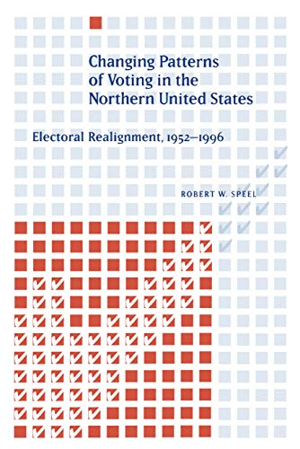 9780271017846: Changing Patterns of Voting in the Northern United States: Electoral Realignment, 1952–1996