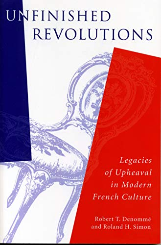 9780271017853: Unfinished Revolutions: Legacies of Upheaval in Modern French Culture (Penn State Studies in Romance Literatures)