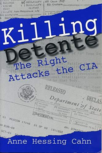 9780271017907: Killing Detente: The Right Attacks the CIA