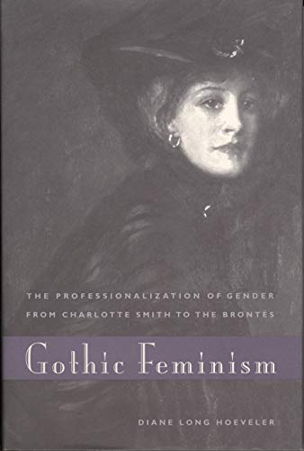 9780271018096: Gothic Feminism: The Professionalization of Gender from Charlotte Smith to the Brontes