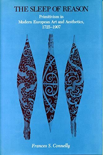 9780271018270: The Sleep of Reason: Primitivism in Modern European Art and Aesthetics, 1725–1907