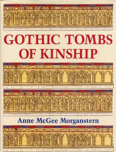 9780271018591: Gothic Tombs of Kinship in France, the Low Countries, and England