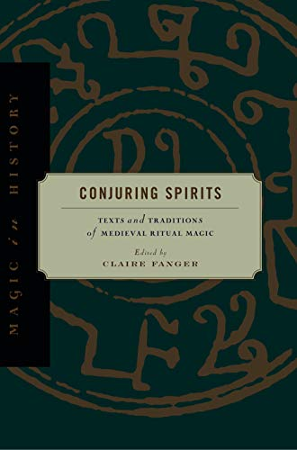 9780271018621: Conjuring Spirits: Texts and Traditions of Medival Ritual Magic