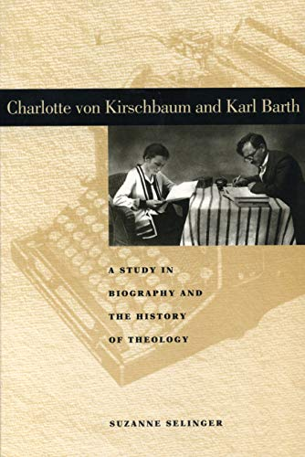 9780271018645: Charlotte von Kirschbaum and Karl Barth: A Study in Biography and the History of Theology (Penn State Series in Lived Religious Experience)