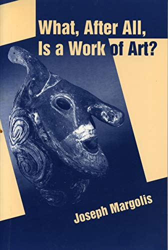 9780271018669: What, After All, Is a Work of Art?: Lectures in the Philosophy of Art