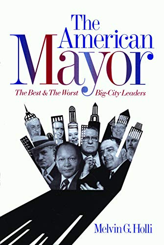 9780271018768: The American Mayor: The Best and the Worst Big-city Leaders