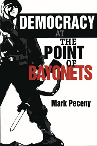 9780271018836: Democracy at the Point of Bayonets
