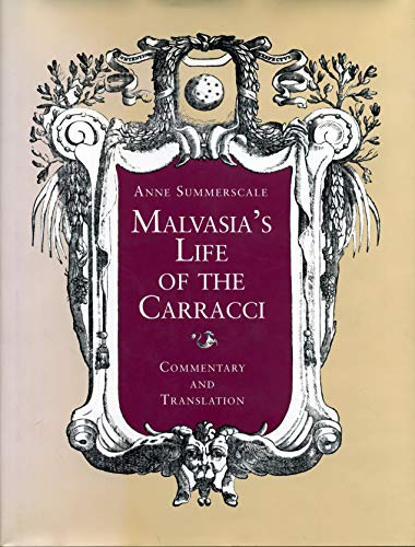 9780271018997: Malvasia's Life of the Carracci: Commentary and Translation