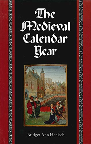 The Medieval Calendar Year: Henisch, Bridget Ann