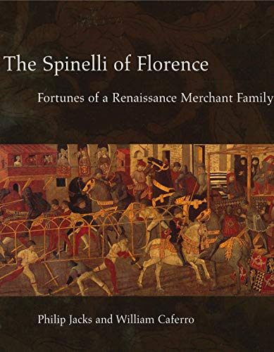 9780271019246: The Spinelli of Florence: Fortunes of a Renaissance Merchant Family