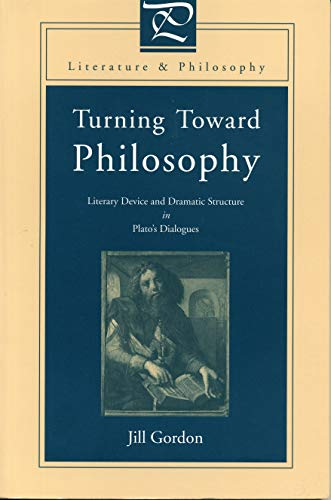 9780271019260: Turning Toward Philosophy: Literary Device and Dramatic Structure in Plato's Dialogues (Literature and Philosophy)