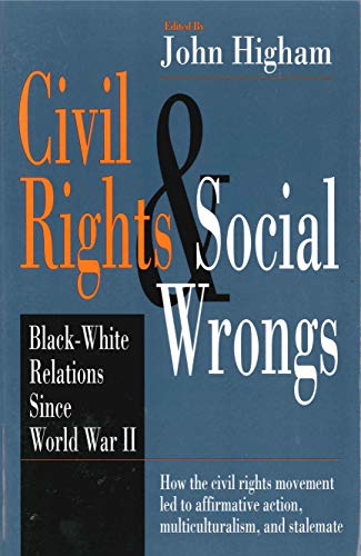 9780271019321: Civil Rights and Social Wrongs: Black-White Relations Since World War II