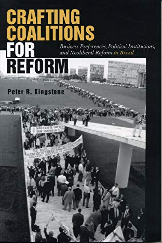 9780271019390: Crafting Coalitions for Reform: Business Preferences, Political Institutions, and Neoliberal Reform in Brazil