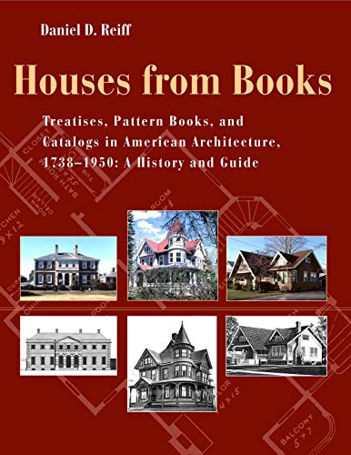 Houses from Books: The Influence of Treatises,: Reiff, Daniel D.