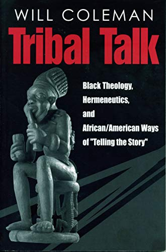 9780271019444: Tribal Talk: Black Theology, Hermeneutics, and African/American Ways of