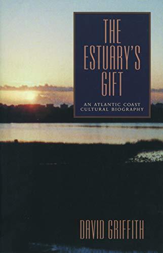 9780271019505: The Estuary's Gift: An Atlantic Coast Cultural Biography (Rural Studies Series)
