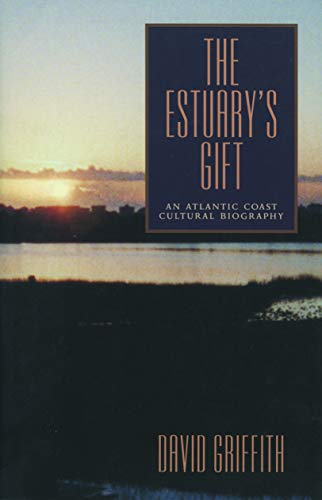 9780271019512: The Estuary's Gift: An Atlantic Coast Cultural Biography (Rural Studies)