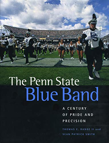 Penn State Blue Band, The: A Century of Pride and Precision