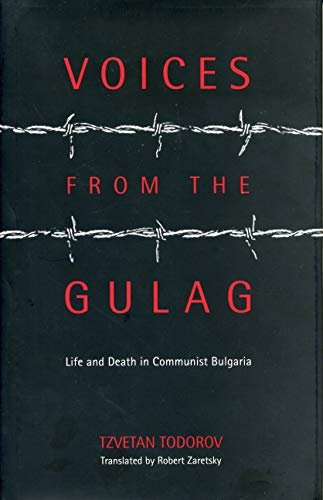9780271019611: Voices from the Gulag: Life and Death in Communist Bulgaria