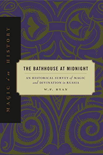 9780271019673: The Bathhouse at Midnight: An Historical Survey of Magic and Divination in Russia