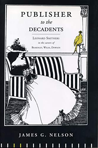 Publisher to the Decadents: Leonard Smithers in: Nelson, James G.