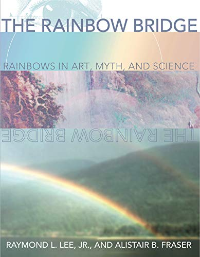 9780271019772: The Rainbow Bridge: Rainbows in Art, Myth, and Science
