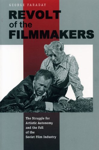 9780271019833: Revolt of the Filmmakers: The Struggle for Artistic Autonomy and the Fall of the Soviet Film Industry (Post-Communist Cultural Studies)