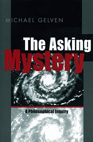 9780271019864: The Asking Mystery: A Philosophical Inquiry