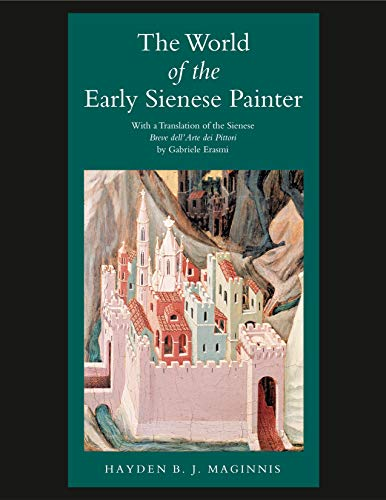 9780271020044: The World of the Early Sienese Painter