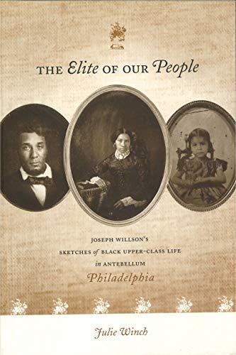 9780271020204: The Elite of Our People: Joseph Willson's Sketches of Black Upper-Class Life in Antebellum Philadelphia