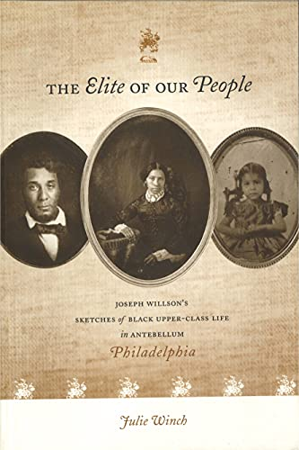 9780271020211: The Elite of Our People: Joseph Willson's Sketches of Black Upper-Class Life in Antebellum Philadelphia