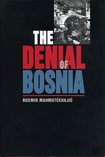 9780271020303: The Denial of Bosnia (Post-Communist Cultural Studies)