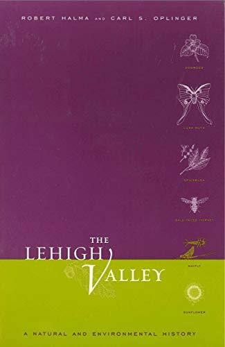 9780271020945: The Lehigh Valley: A Natural and Environmental History (Keystone Books)