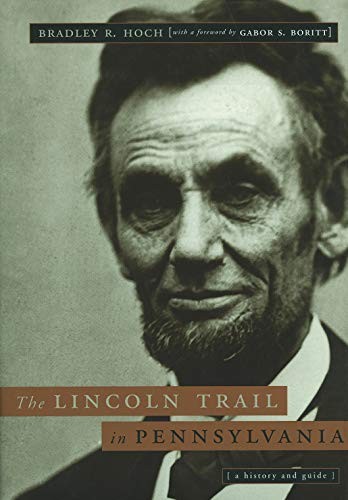 9780271021195: The Lincoln Trail in Pennsylvania: A History and Guide (Keystone Books)