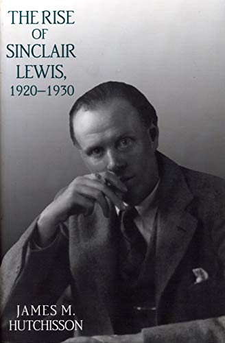 9780271021232: The Rise of Sinclair Lewis, 1920?1930 (Penn State Series in the History of the Book)