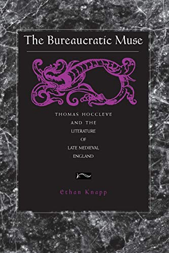9780271021355: The Bureaucratic Muse: Thomas Hoccleve and the Literature of Late Medieval England