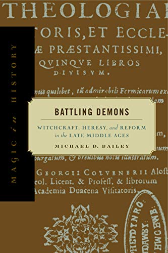9780271022260: Battling Demons: Witchcraft, Heresy, and Reform in the Late Middle Ages (Magic in History)