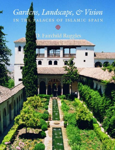 9780271022475: Gardens, Landscape and Vision in the Palaces of Islamic Spain