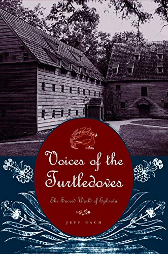 9780271022505: Voices of the Turtledoves: The Sacred World of Ephrata