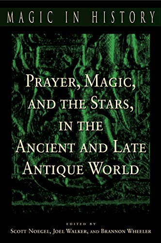 9780271022581: Prayer, Magic, and the Stars in the Ancient and Late Antique World (Magic in History)
