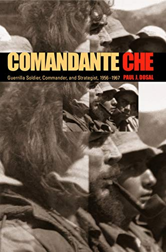 9780271022628: Comandante Che: Guerrilla Soldier, Commander, and Strategist, 1956–1967