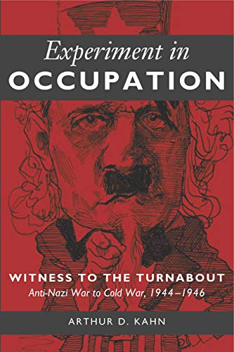 Experiment in Occupation: Witness to the Turnabout, Anti-Nazi to Cold War 1944-1946 (Hardback): ...